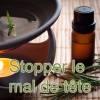 Synergie d'huiles essentielles pour les maux de tete